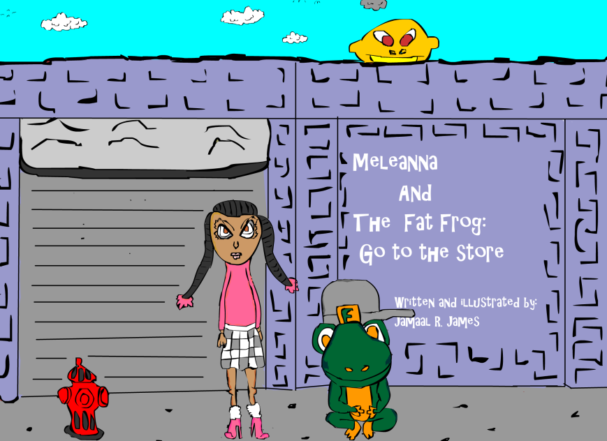 JCAAEC Meleanna and The Fat Frog: Go to the store, Children's picture book created by Writer/Illustrator Jamaal R. James for James Creative Arts And Entertainment Company. Children's literature.