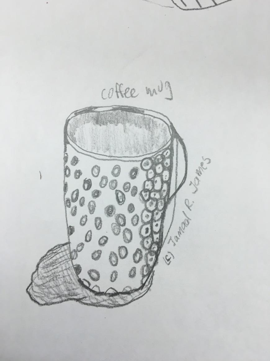 Coffee Mug Drawing by Cartoonist/Illustrator Jamaal R. James for James Creative Arts And Entertainment Company. Coffee. Morning Coffee.