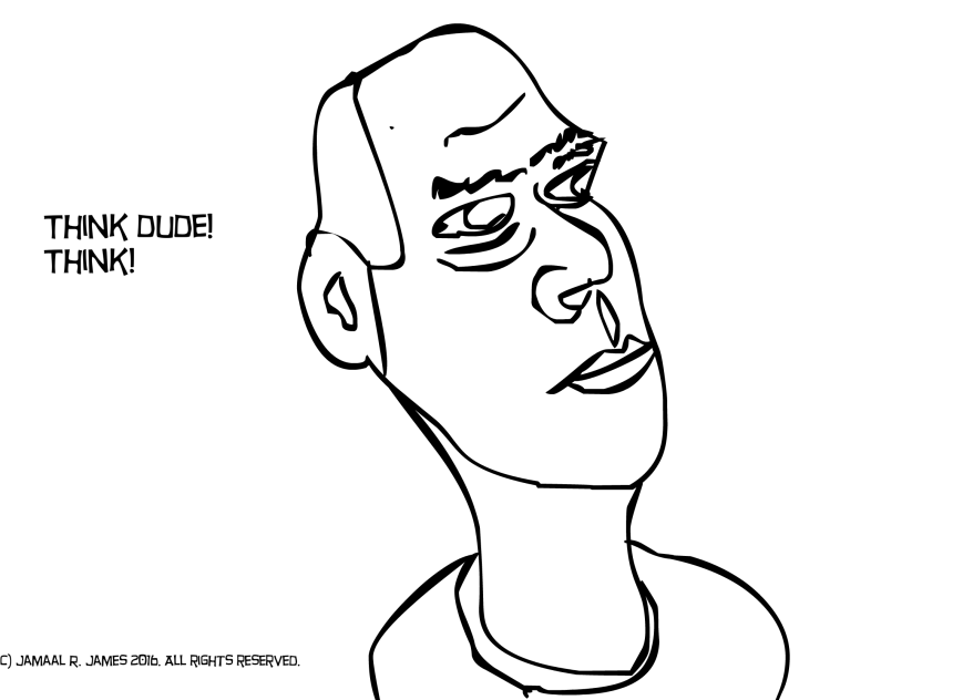 Think Dude Think drawing by Caricature Artist Jamaal R. James for James Creative Arts And Entertainment Company. illustrator