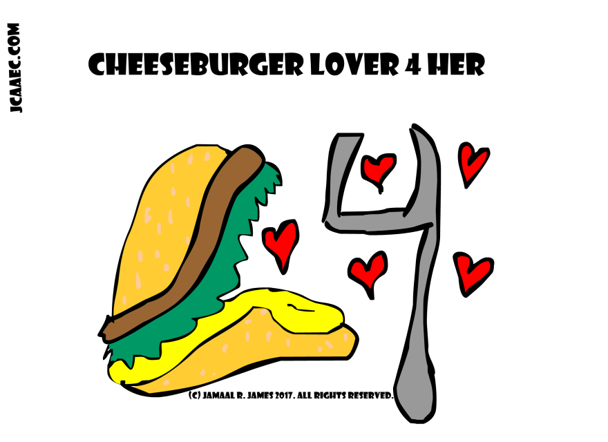 Cheeseburger Love 4 Her concept art created by Cartoonist Jamaal R. James for James Creative Arts and Entertainment Company. jcaaec