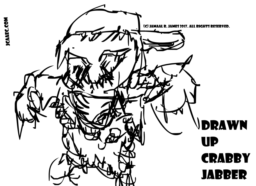 Drawn Up Crabby Jabber by Cartoonist Jamaal R. James for James creative Arts And Entertainment Company. jcaaec