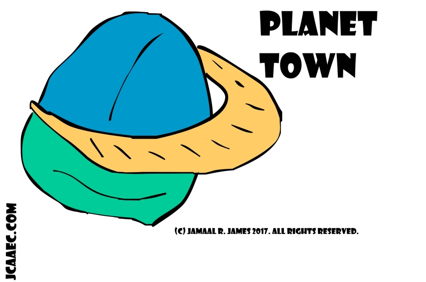 Planet Town is a great place to stay and live. Welcome and please come again.  Created by Cartoonist Jamaal R. James for James Creative Arts And Entertainment Company. jcaaec
