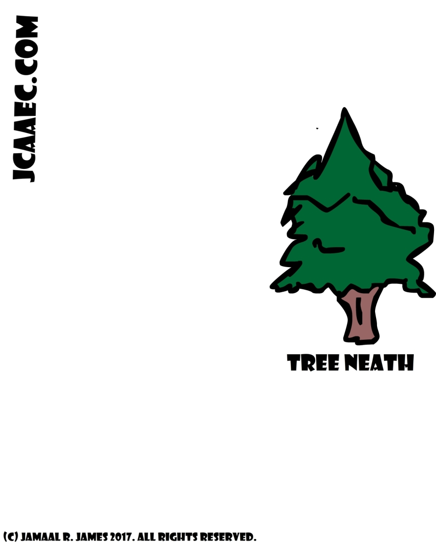 Here we have a Tree Neath that blows in the wind and then finds a friend. Created by Cartoonist Jamaal R. James for James Creative Arts And Entertainment Company.