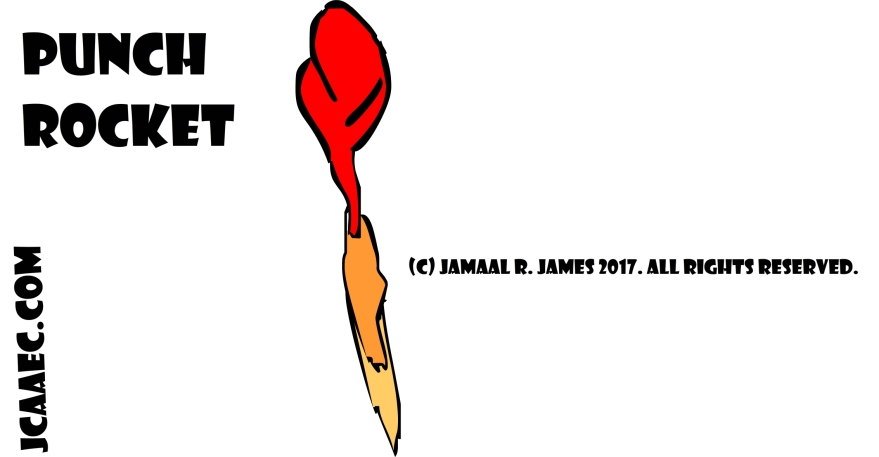 Punch Rocket concept art created by Cartoonist Jamaal R. James for James Creative Arts And Entertainment Company. jcaaec