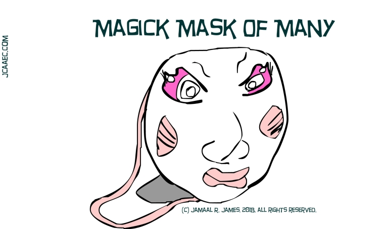 Magick mask of many-james creative arts and entertainment company-jcaaec